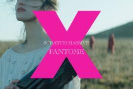 """Scratch Massive, """"Fantome X"""", réalisé par Thomas Verney"""